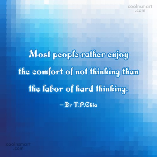 Thinking Quote: Most people rather enjoy the comfort of...