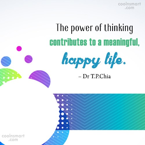Thinking Quote: The power of thinking contributes to a...