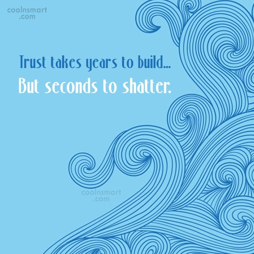 Trust Quote: Trust takes years to build… But seconds...