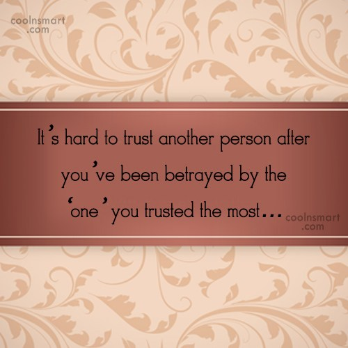 Trust Quote: It's hard to trust another person after...