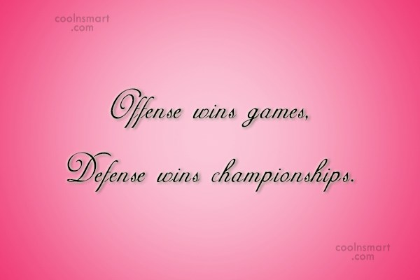 Baseball Quote: Offense wins games, Defense wins championships.