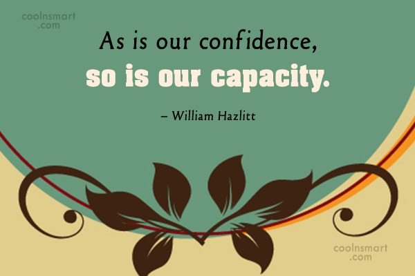 Quote: As is our confidence, so is our...