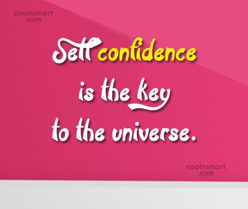 Confidence Quote: Self confidence is the key to the...
