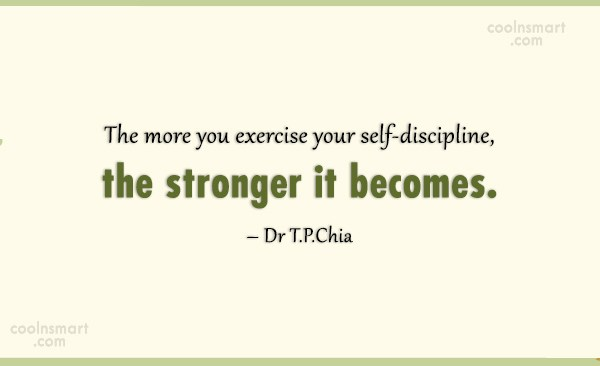 Discipline Quote: The more you exercise your self-discipline, the...