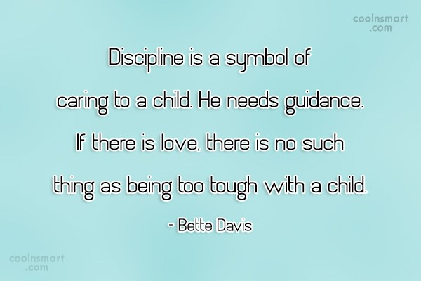 Discipline Quote: Discipline is a symbol of caring to...