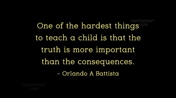Discipline Quote: One of the hardest things to teach...
