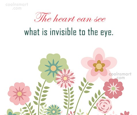 Feelings Quote: The heart can see what is invisible...