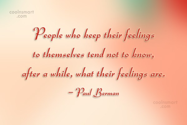 Feelings Quote: People who keep their feelings to themselves...