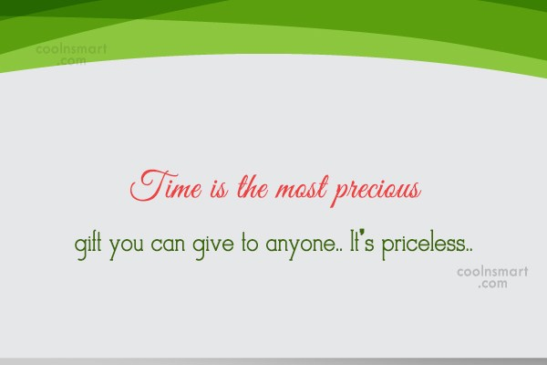 Time Quote: Time is the most precious gift you...