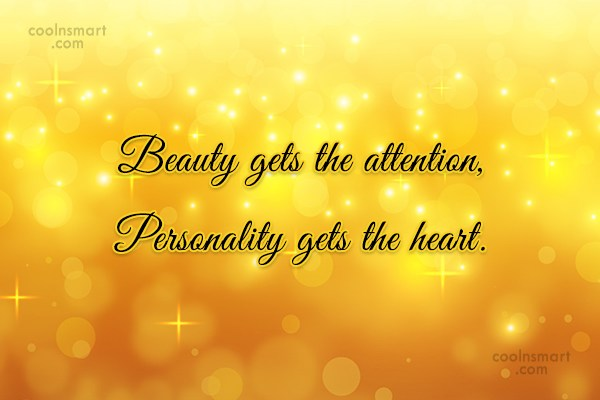 Beauty Quote: Beauty gets the attention, Personality gets the...