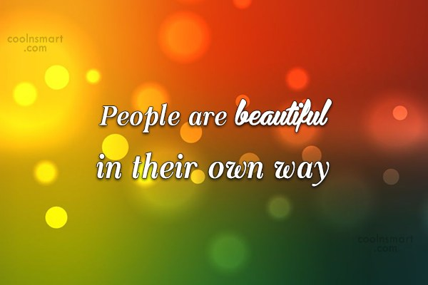 Beauty Quote: People are beautiful in their own way