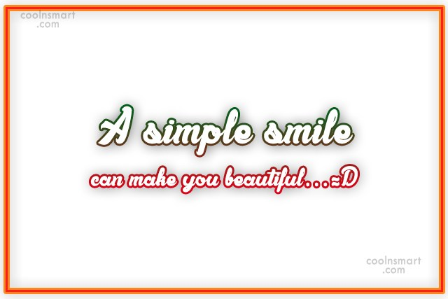 Beauty Quote: A simple smile can make you beautiful…=D