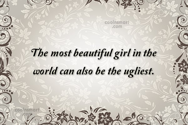 Beauty Quote: The most beautiful girl in the world...