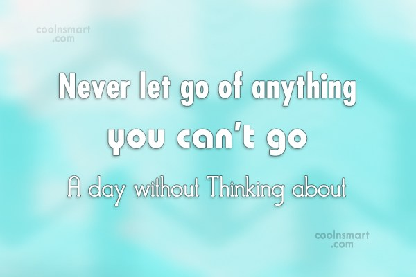 Beauty Quote: Never let go of anything you can't...