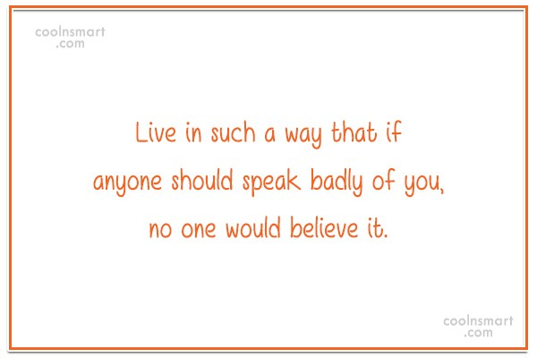 Character Quote: Live in such a way that if...