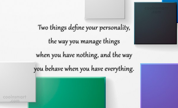 Wise Quote: Two things define your personality, the way...