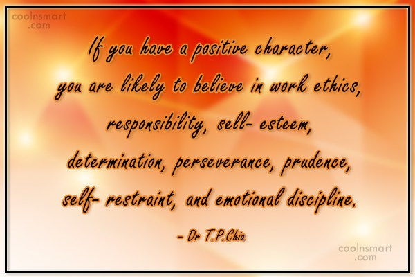 Character Quote: If you have a positive character, you...