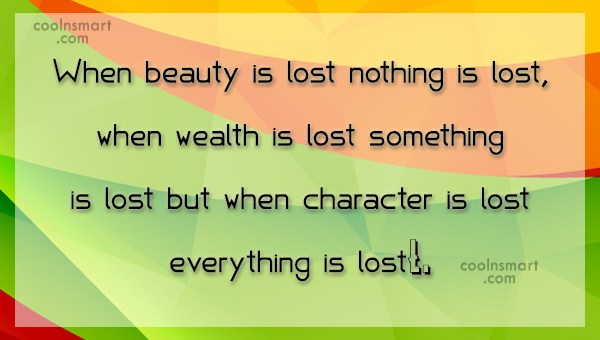 Character Quote: When beauty is lost nothing is lost,...
