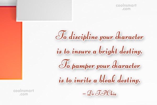 Character Quote: To discipline your character is to ensure...