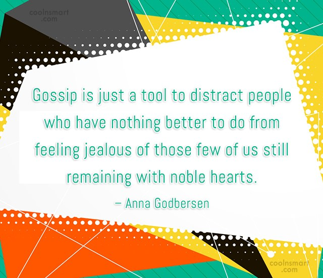 Gossip Quote: Gossip is just a tool to distract...