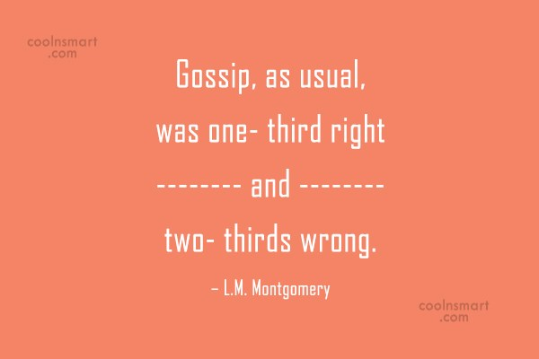 Quote: Gossip, as usual, was one- third right...