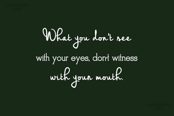 Gossip Quote: What you don't see with your eyes,...