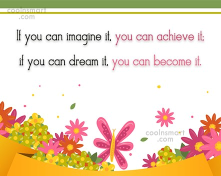 Imagination Quote: If you can imagine it, you can...