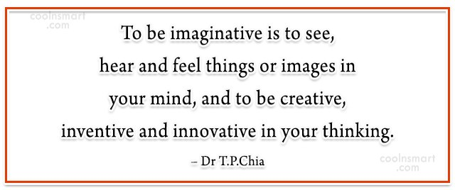 Imagination Quote: To be imaginative is to see, hear...