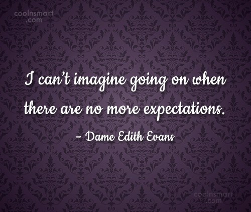 Imagination Quote: I can't imagine going on when there...