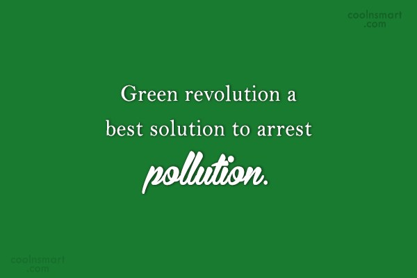 Environment Quote: Green revolution a best solution to arrest...