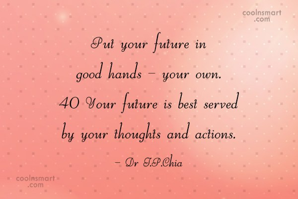Confidence Quote: Put your future in good hands –...