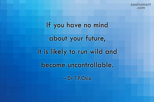 Future Quote: It you have no mind about your...