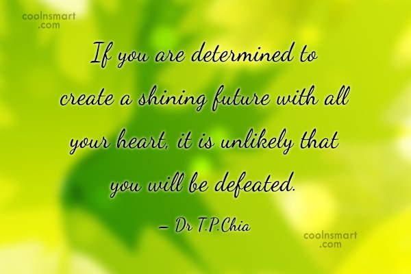 Future Quote: If you are determined to create a...