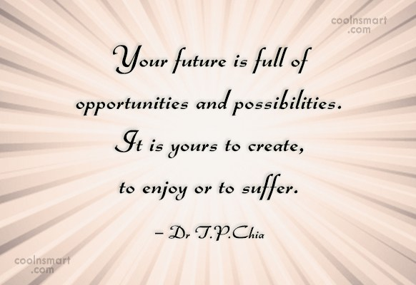 Future Quote: Your future is full of opportunities and...