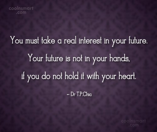 Future Quote: You must take a real interest in...