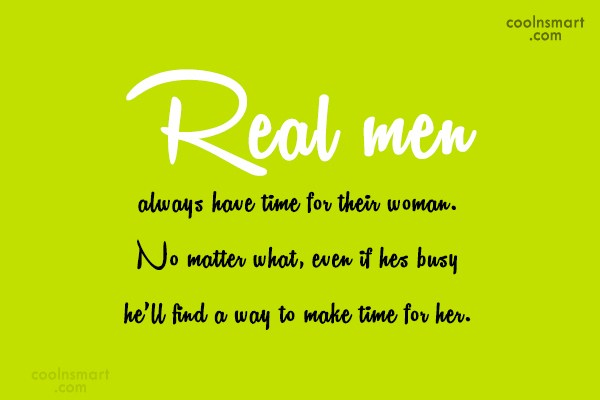 Men Quote: Real men always have time for their...