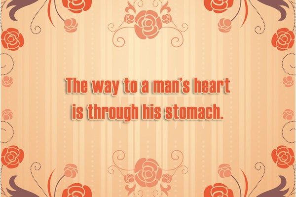 Men Quote: The way to a man's heart is...