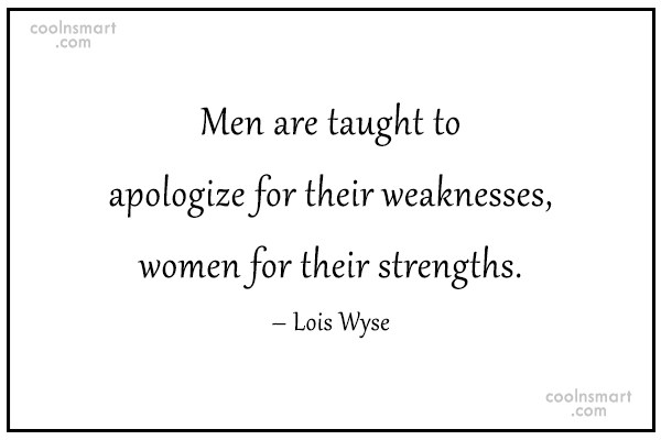 Men Quote: Men are taught to apologize for their...