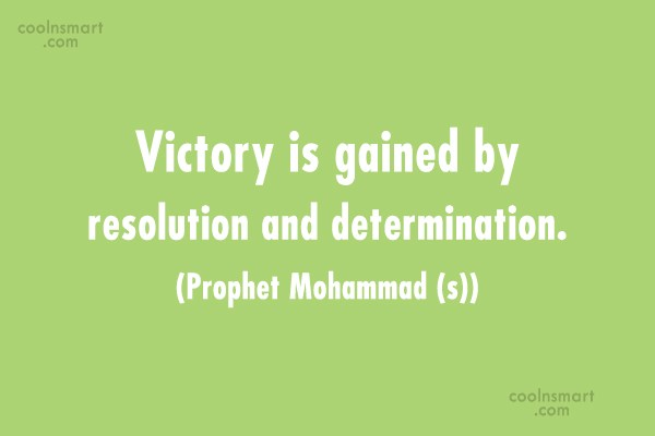 Victory Quote: Victory is gained by resolution and determination....