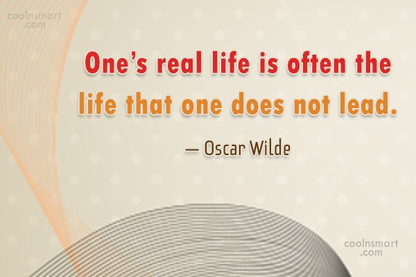 Being Yourself Quote: One's real life is often the life...