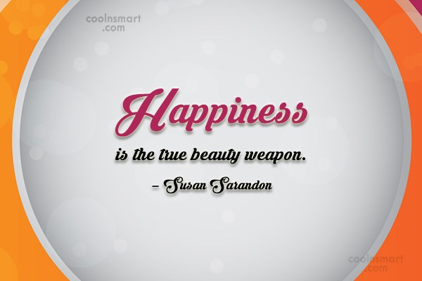 Weapons Quote Happiness Is The True Beauty Weapon