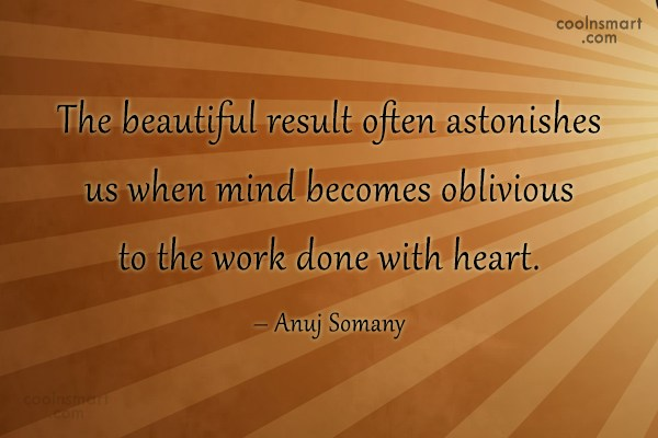 Work Quote: The beautiful result often astonishes us when...