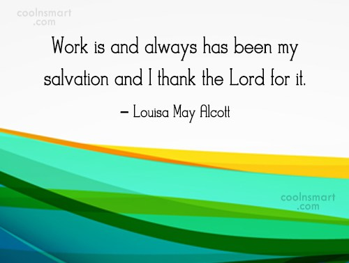 Quote: Work is and always has been my...