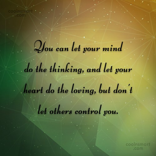 Advice Quote: You can let your mind do the...