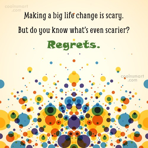 Advice Quote: Making a big life change is scary....