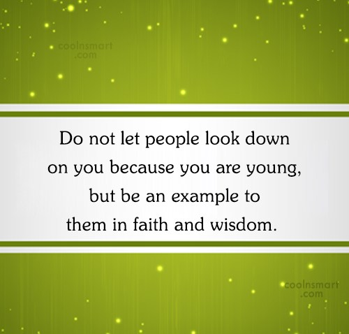 Advice Quote: Do not let people look down on...