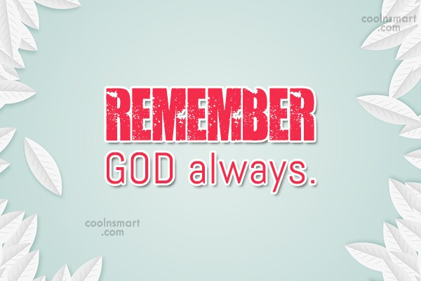 God Quote: Remember GOD always.