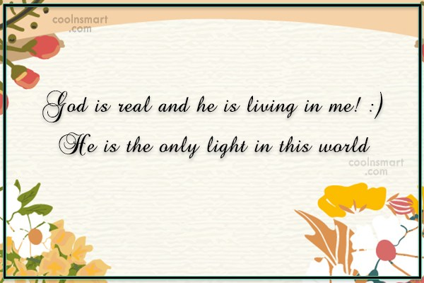 God Quote: God is real and he is living...