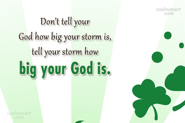 God Quote: Don't tell your God how big your...