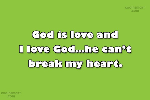 God Quote: God is love and I love God…he...